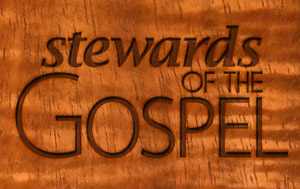 Stewards of the Gospel